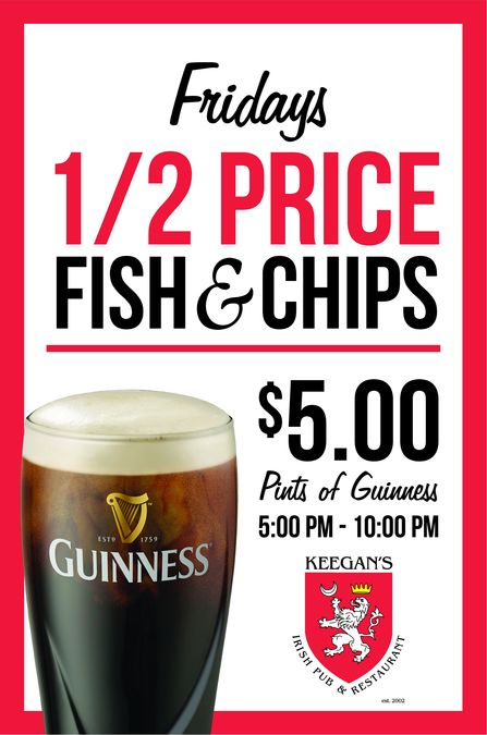 Half price Fish and Chips and $5 Guinness!